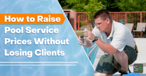 how to raise pool service prices without losing clients
